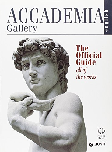 Accademia Gallery. The Official Guide. All of: Falletti, Franca; Anglani,