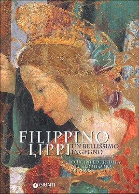 9788809037182: Filippino Lippi un bellissimo ingegno. Origini ed eredità nel territorio di Prato