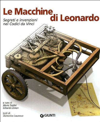 Le macchine di Leonardo. Segreti e invenzioni: M. Taddei, E.