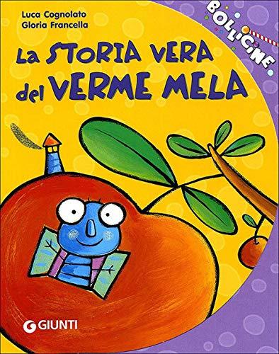9788809039209: La storia vera del verme mela