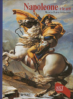 9788809040236: Napoleone e le arti. Ediz. illustrata (Dossier d'art)