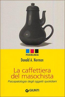 9788809044197: La caffettiera del masochista. Psicopatologia degli oggetti quotidiani