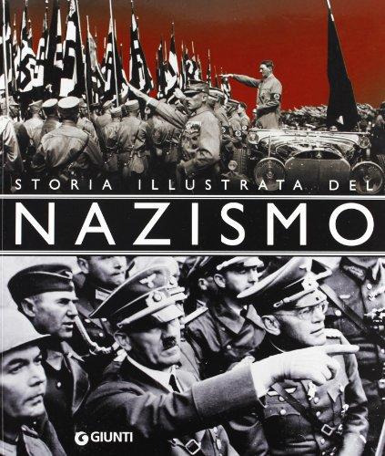 Storia illustrata del Nazismo.: Minerbi,Alessandra.
