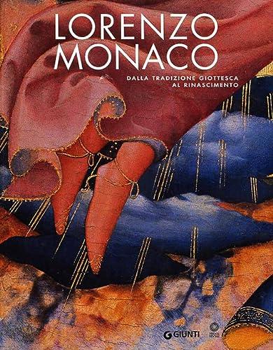 9788809047594: Lorenzo Monaco. Dalla tradizione giottesca al Rinascimento. Firenze Galleria dell'Accademia 9 maggio-24 settembre 2006