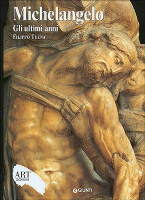 9788809048706: Michelangelo. Gli ultimi anni. Ediz. illustrata (Dossier d'art)