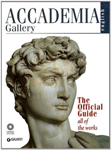 Academia Gallery (Official Guides to Florentine Museums): Franca-falletti-gabriele-rossi-rognoni-marcella-anglani