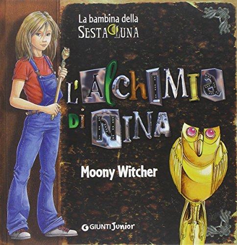 L alchimia di Nina (Hardback): Moony Witcher