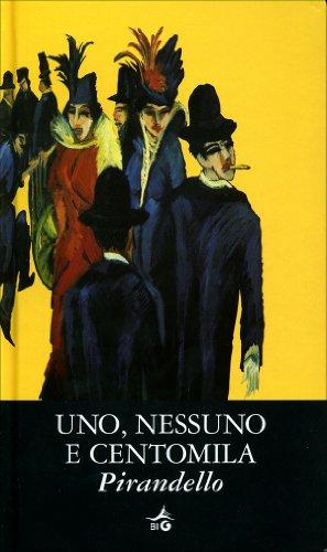 9788809050372: Uno, nessuno e centomila (Biblioteca Ideale Giunti)