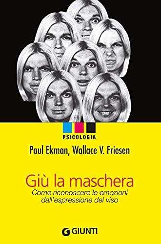 9788809052277: Giù la maschera. Come riconoscere le emozioni dall'espressione del viso (Italian Edition)