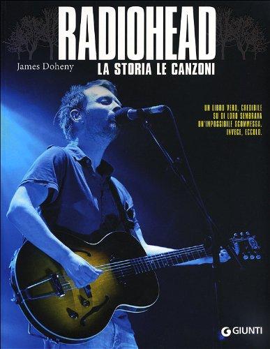9788809052376: Radiohead. La storia, le canzoni (Bizarre)