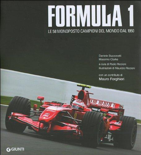 Formula 1. Le 58 monoposto campioni del