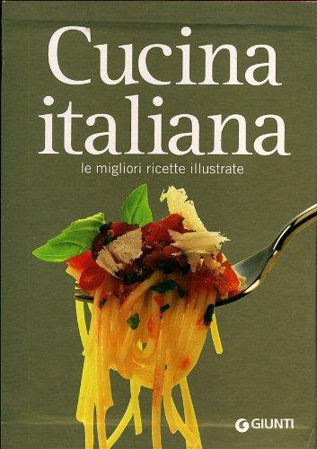 9788809056541: Cucina italiana. Le migliori ricette illustrate