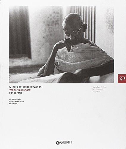 9788809058712: L'India al tempo di Gandhi. Walter Bosshard Fotografie. Ediz. italiana e inglese