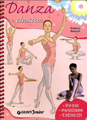 9788809058811: Danza classica. Passi, posizioni, esercizi
