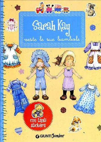 9788809058873: Sarah Kay veste le sue bambole. Con stickers. Ediz. illustrata