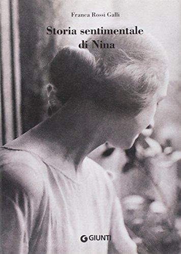 Storia sentimentale di Nina. Diario 1903-1919 - Franca Rossi Galli