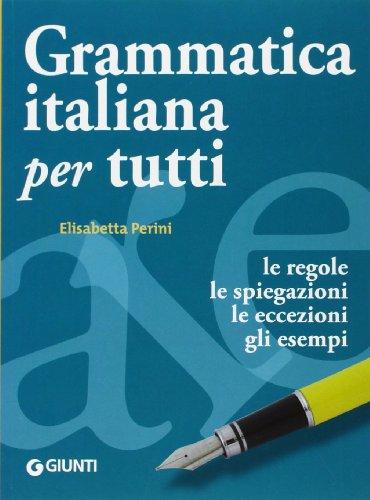 9788809061019: Grammatica italiana per tutti. Le regole, le spiegazioni, le eccezioni, gli esempi