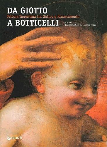 9788809061767: Da Giotto a Botticelli. Pittura fiorentina tra Gotico e Rinascimento. Ediz. illustrata (Cataloghi arte)