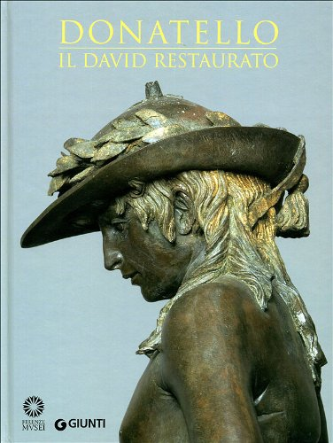 9788809063327: DONATELLO: IL DAVID RESTAURATO (Donatello: the David Restored)