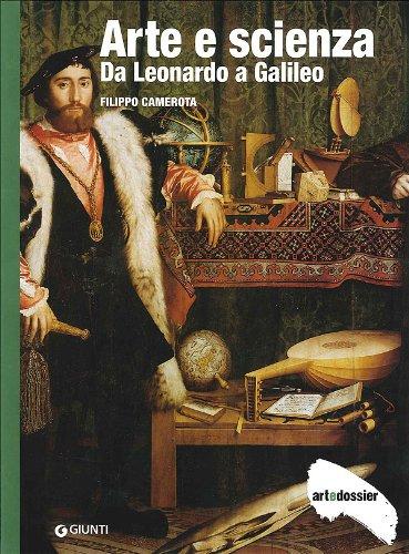 Arte e scienza. Da Leonardo a Galileo - Filippo Camerota