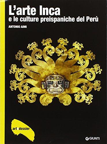L'arte inca e le culture preispaniche del: Antonio Aimi