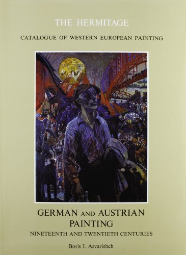 German and Austrian Painting - Nineteenth to Twentieth Centuries (The Hermitage catalogue of ...