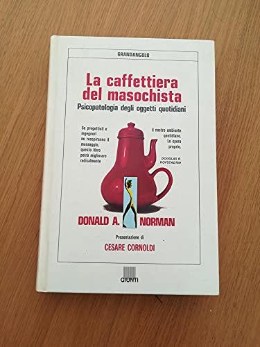 9788809201828: La caffettiera del masochista. Psicopatologia degli oggetti quotidiani (Grandangolo)