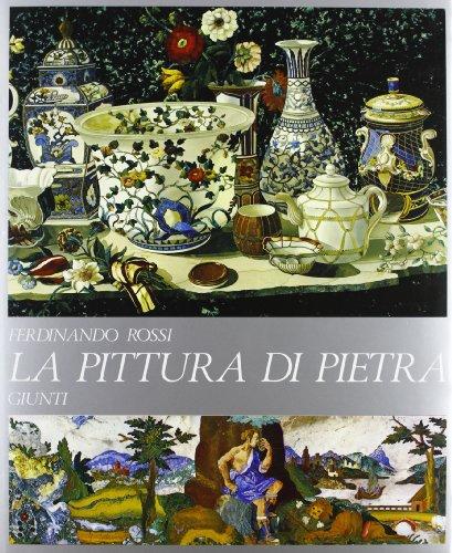 La pittura di pietra: Rossi, Ferdinando.