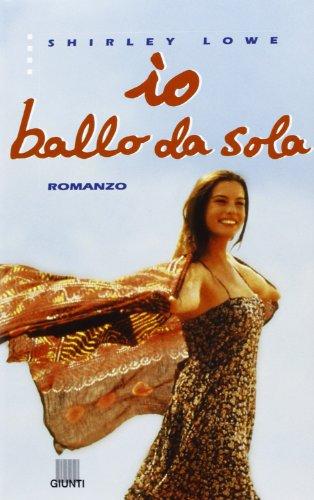 IO BALLO DA SOLE: LOWE, SHIRLEY