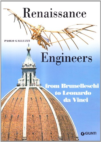 Renaissance Engineers from Brunelleschi to Leonardo da Vinci.: GALLUZZI, Paolo:
