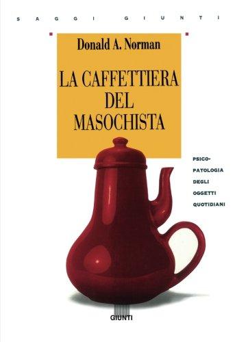 9788809210271: La caffettiera del masochista: Psicopatologia degli oggetti quotidiani (Italian Edition)