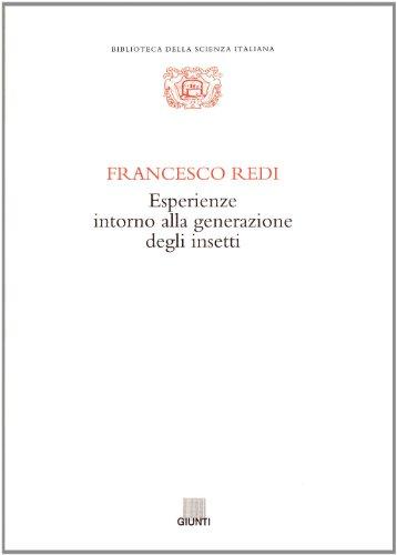 Esperienze intorno alla generazione degli insetti: Francesco Redi