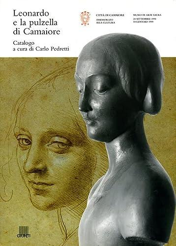 9788809215498: Leonardo e la Pulzella di Camaiore: Inediti vinciani e capolavori della scultura lucchese del primo Rinascimento (Italian Edition)