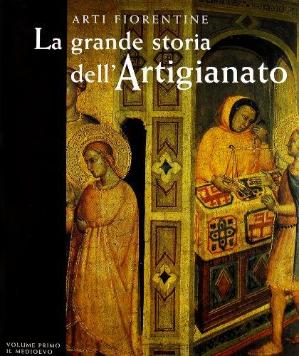 La grande storia dell'artigianato. Arti fiorentine: 1