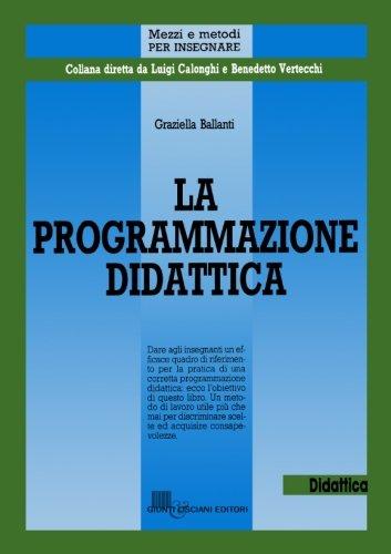 9788809500570: La programmazione didattica (Mezzi e metodi per insegnare) (Italian Edition)