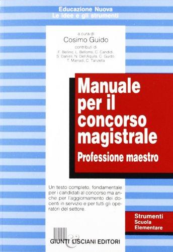 Manuale per il concorso magistrale. Professione maestro.: Guido,Cosimo(a cura di).