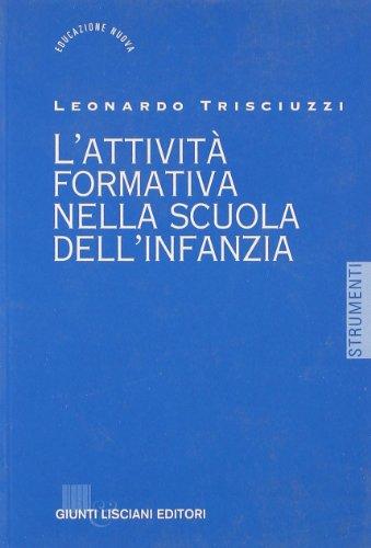 L'attività formativa nella scuola dell'infanzia.: Trisciuzzi,Leonardo.