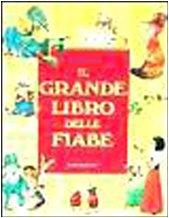 Il Grande Libro Delle Fiabe (Italian Edition): ADRIANA SIRENA