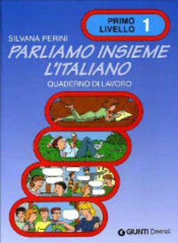 Parliamo Insieme L'Italiano: Quaderno Di Lavoro 1: Silvana Perini
