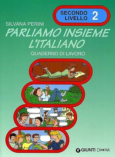 Parliamo Insieme L'Italiano: Quaderno DI Lavoro 2: Silvana Perini