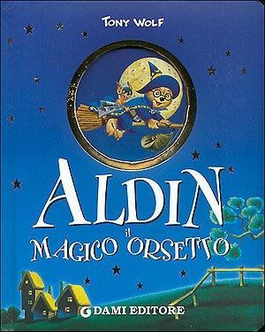 9788809612372: Aldin il magico orsetto (Cartonati cicciotti)