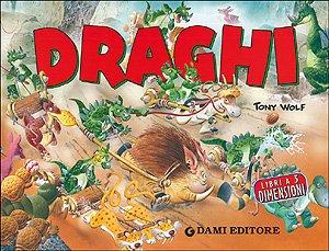 Draghi (Libri a tre dimensioni) - Pellegrini, Veronica; Wolf, Tony