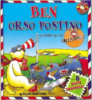 9788809614239: Ben Orso postino in giro per il mondo. Con gadget