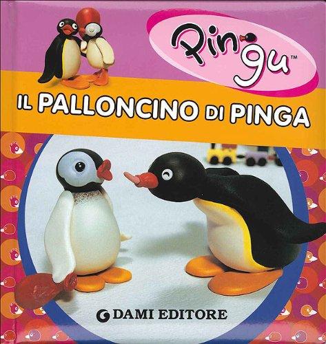 9788809614567: Il palloncino di Pinga. Ediz. illustrata