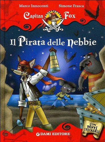 Il pirata delle nebbie. Con stickers: Marco Innocenti