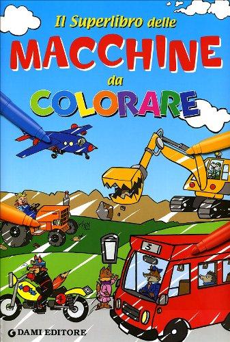 Il superlibro delle macchine da colorare (Paperback) - Umberto Fizialetti