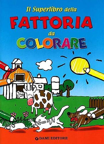 Il superlibro della fattoria da colorare - Wolf, Matt