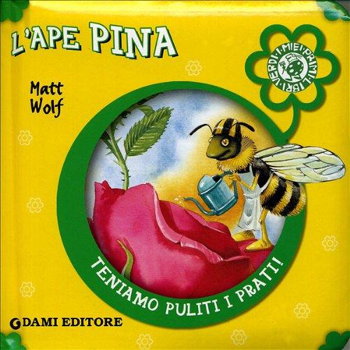 L'ape Pina - Casalis, Anna, Wolf, Matt