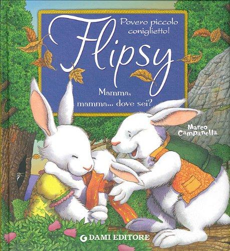 9788809616424: Flipsy. Mamma, mamma. Dove sei?