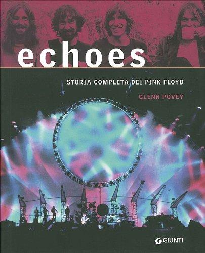 9788809742055: Echoes. La storia completa dei Pink Floyd (Bizarre)